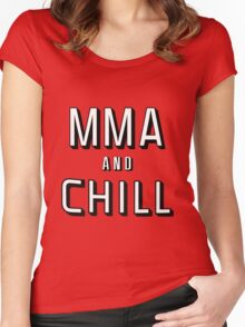 MMA and Chill (Mixed Martial Arts) Women's Fitted Scoop T-Shirt