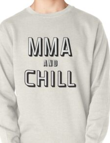 MMA and Chill (Mixed Martial Arts) Pullover