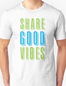 ShARE GOOD VIBES Unisex T-Shirt