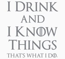 I Drink and I Know Things One Piece - Short Sleeve