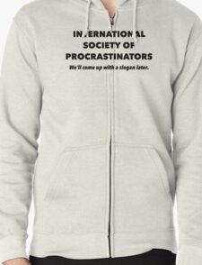 International Society of Procrastinators – Procrastination, Lazy, Funny Zipped Hoodie