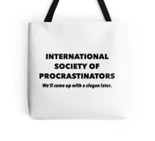 International Society of Procrastinators – Procrastination, Lazy, Funny Tote Bag