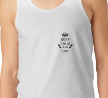 Keep Calm and Edit Tank Top