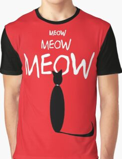 MEOW MEOW MEOW Graphic T-Shirt
