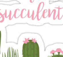 Cactus Puns Are Succulent Sticker