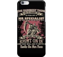 The Dumbest Thing Hr Specialist iPhone Case/Skin