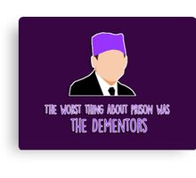 The worst thing about prison was the Dementors Canvas Print