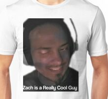 Zach is a Really Cool Guy Unisex T-Shirt
