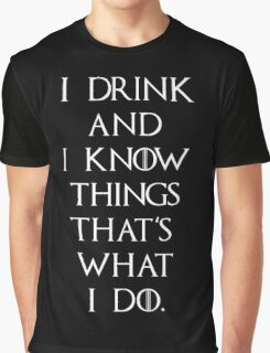 Game Of Thrones I Drink and I Know Things Graphic T-Shirt