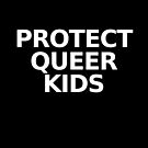 PROTECT QUEER KIDS by juliamuehlbauer