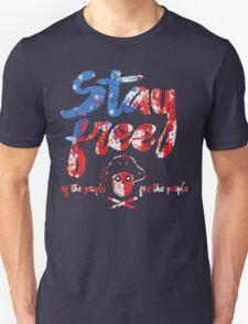 Stay Free Unisex T-Shirt