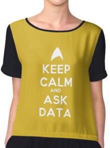 Keep Calm and Ask Data! Chiffon Top