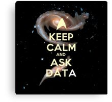 Keep Calm and Ask Data (Deep Space Edition) Canvas Print