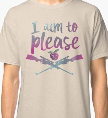I Aim To Please Classic T-Shirt