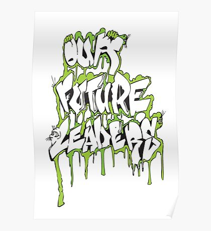Our Future Leaders Graffiti Green Poster