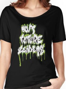 Our Future Leaders Graffiti Green Women's Relaxed Fit T-Shirt