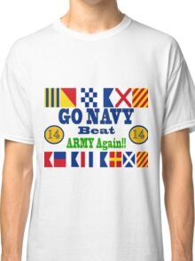 Go Navy Beat Army Again Classic T-Shirt