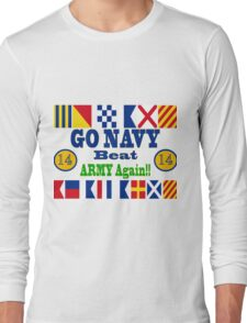 Go Navy Beat Army Again Long Sleeve T-Shirt