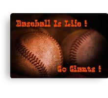 Baseball Is Life - SF Giants Canvas Print