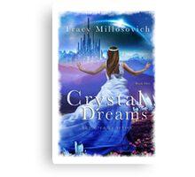 Crystal Dreams Canvas Print