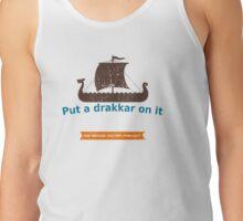 Put a Drakkar on it Tank Top