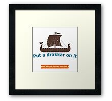 Put a Drakkar on it Framed Print