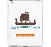 Put a Drakkar on it iPad Case/Skin