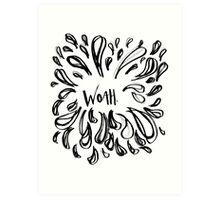 WOAH. [black and white] Art Print