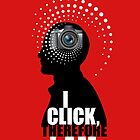 I Click, Therefore I Am by Lisann