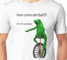 Here come dat boi!!! Unisex T-Shirt