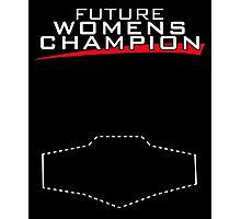 Future Womens Champ Photographic Print
