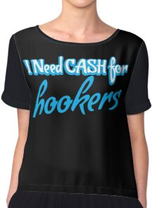 I need CASH for HOOKERS Chiffon Top