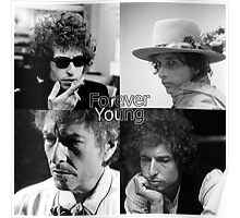bob dylan - forever young Poster