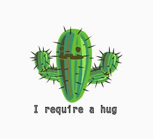 I require a hug Unisex T-Shirt