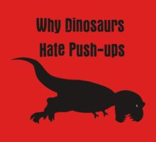 Why Dinosaurs Hate Exercise - T-Rex Push up T-Shirt One Piece - Long Sleeve
