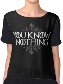 You Know Nothing (GAME OF THRONES) Chiffon Top