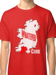 Cork... Whatever... Classic T-Shirt