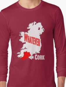 Cork... Whatever... Long Sleeve T-Shirt