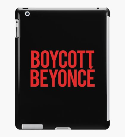 BOYCOTT BEYONCÉ iPad Case/Skin