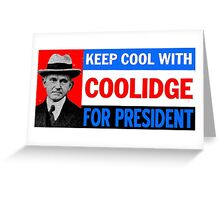 KEEP COOL WITH COOLIDGE Greeting Card