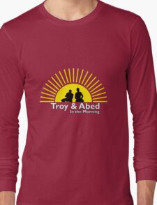 Troy and Abed in the Morning Long Sleeve T-Shirt