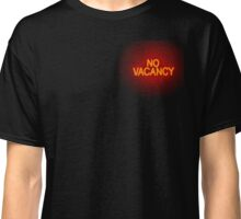 No Vacancy Classic T-Shirt