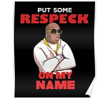 "Birdman ""Put Some Respeck on My Name Poster"