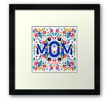 Mom, you are amazing! Framed Print