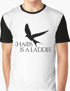 Chaos is a ladder Graphic T-Shirt