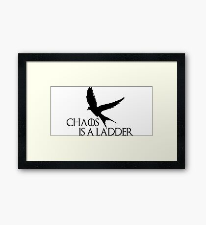 Chaos is a ladder Framed Print