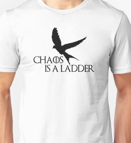 Chaos is a ladder Unisex T-Shirt