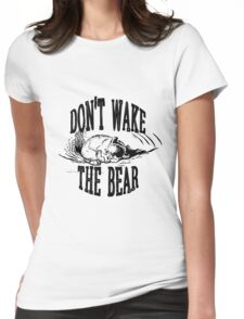 Don't Wake the Bear Womens Fitted T-Shirt