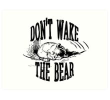 Don't Wake the Bear Art Print