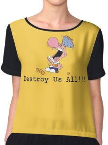 Destroy Us All!!! Chiffon Top